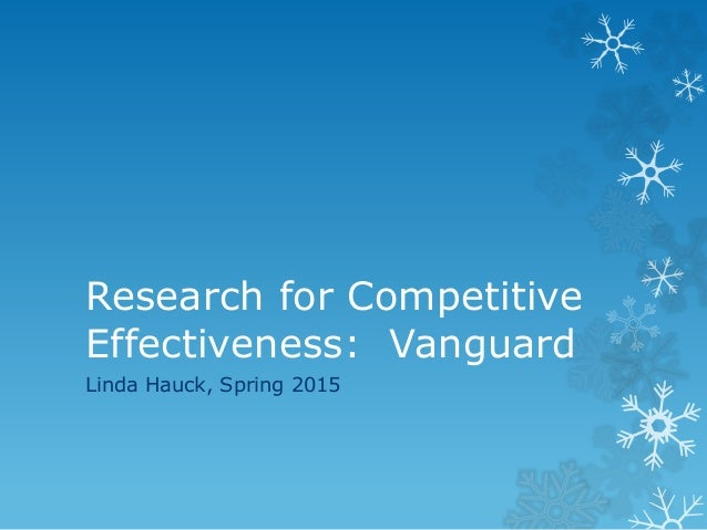 Research for Competitive Effectiveness: Vanguard Linda Hauck, Spring 2015