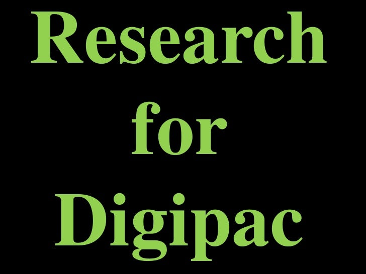 Research for Digipac<br />
