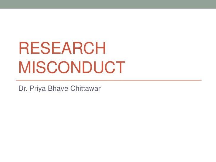 RESEARCHMISCONDUCTDr. Priya Bhave Chittawar