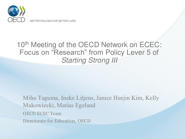 "10th Meeting of the OECD Network on ECEC: Focus on ""Research"" from Policy Lever 5 of              Starting Strong III Miho..."