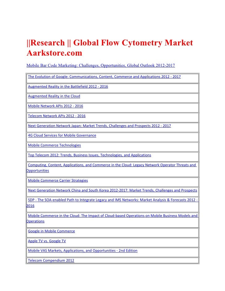 ||Research || Global Flow Cytometry MarketAarkstore.comMobile Bar Code Marketing: Challenges, Opportunities, Global Outloo...