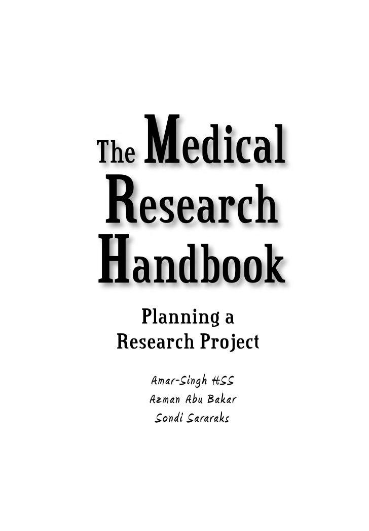 The Medical Research HandbookPlanning a Research Project© 2008, Amar-Singh HSS, Azman Abu Bakar and Sondi Sararaks. Kuala ...