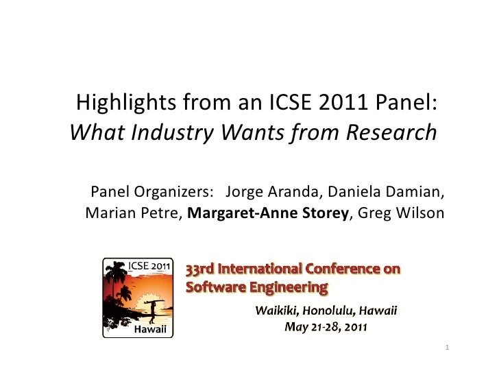 Highlights from an ICSE 2011 Panel:  What Industry Wants from Research   Panel Organizers:  ...