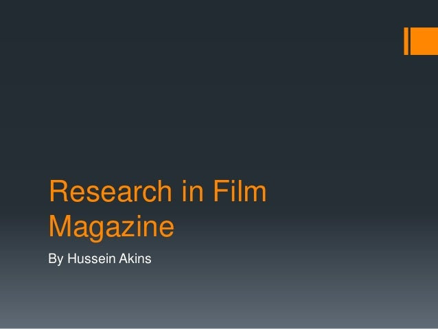 Research in Film Magazine By Hussein Akins