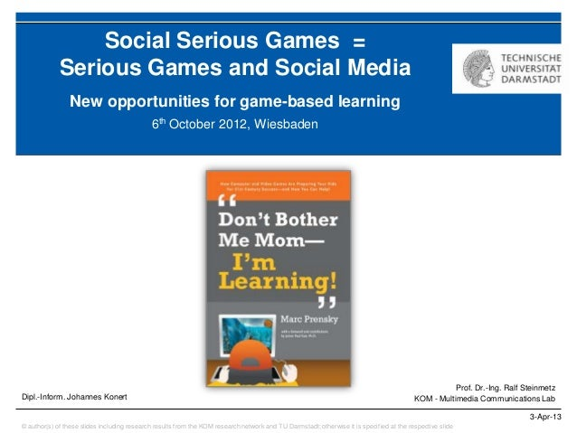 Social Serious Games =             Serious Games and Social Media                 New opportunities for game-based learnin...