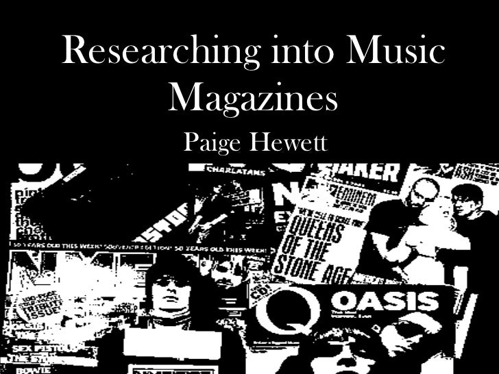 Researching into Music Magazines Paige Hewett