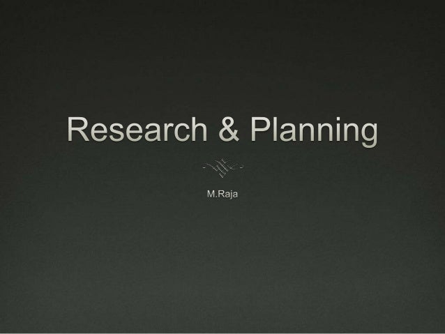 Intro: Why is Research & Planning important?  Research and planning is crucial to Media Studies and has a direct influenc...
