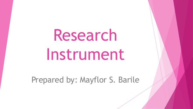 Research Instrument Prepared by: Mayflor S. Barile