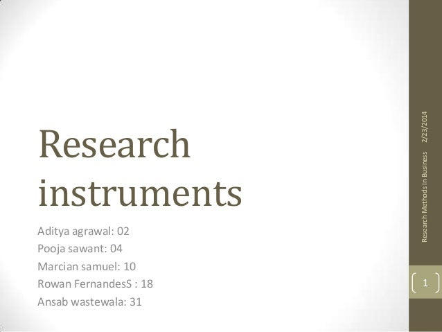 instruments in research Objectives participants will be able to: •describe the purpose of instrument for measurement •describe the steps of evaluating a measurement instrument for research •describe the different.