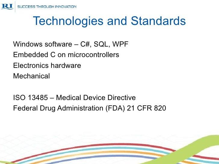Technologies and StandardsWindows software – C#, SQL, WPFEmbedded C on microcontrollersElectronics hardwareMechanicalISO 1...