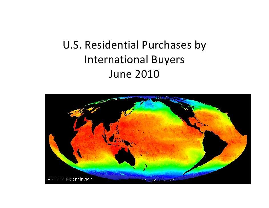 U.S.ResidentialPurchasesby      InternationalBuyers                      y           June2010