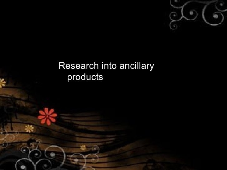 Research into ancillary products