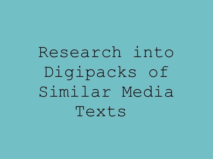Research into Digipacks of Similar Media Texts