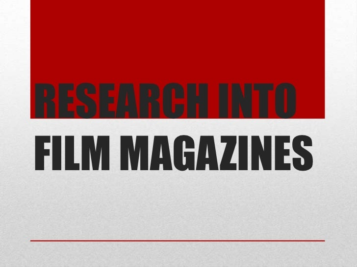 RESEARCH INTOFILM MAGAZINES