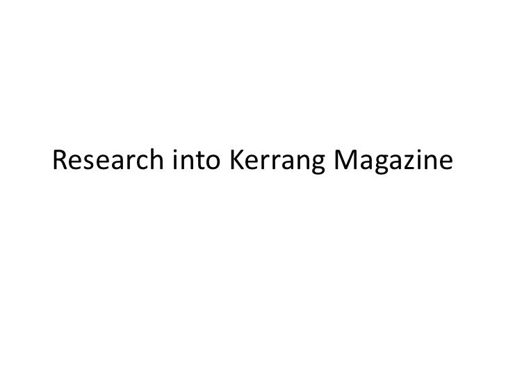 Research into Kerrang Magazine