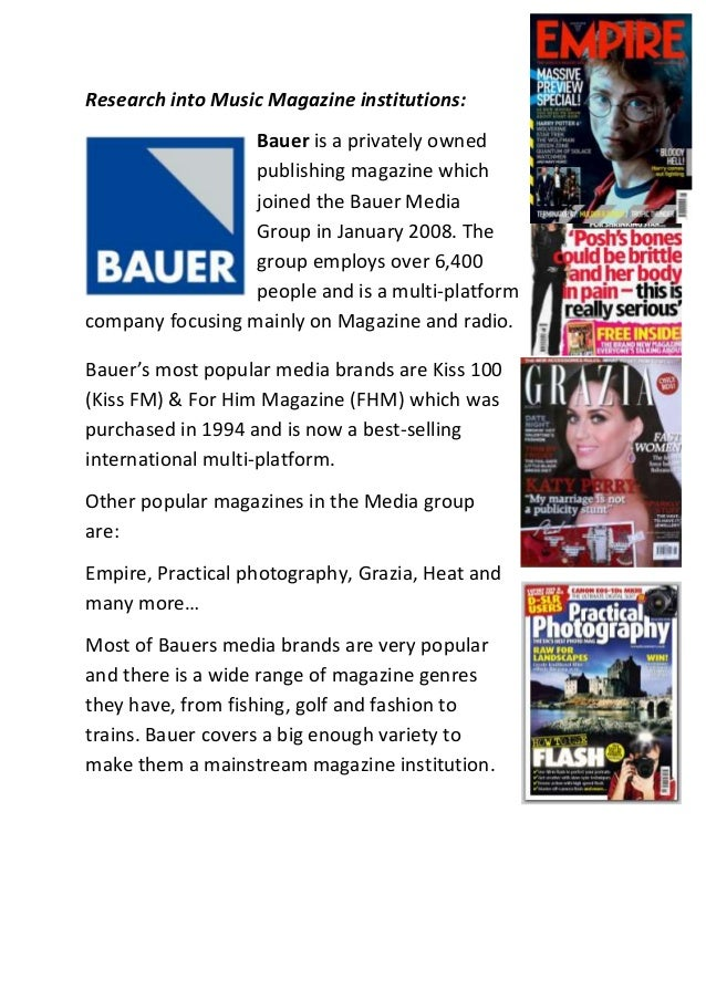 Research into Music Magazine institutions:                  Bauer is a privately owned                  publishing magazin...