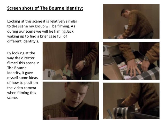 Screen shots of The Bourne Identity: Looking at this scene it is relatively similar to the scene my group will be filming....