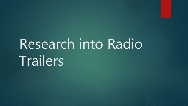 Research into Radio Trailers