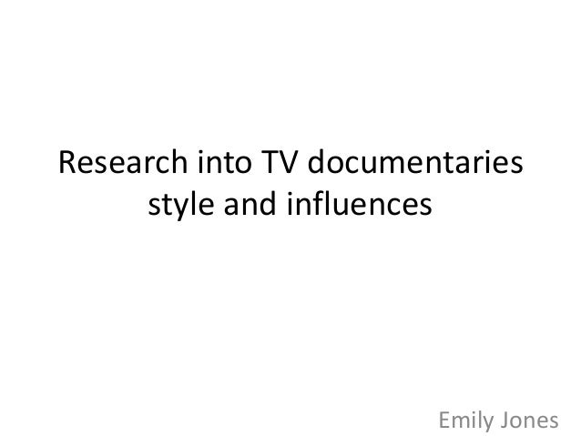 Research into TV documentaries style and influences  Emily Jones