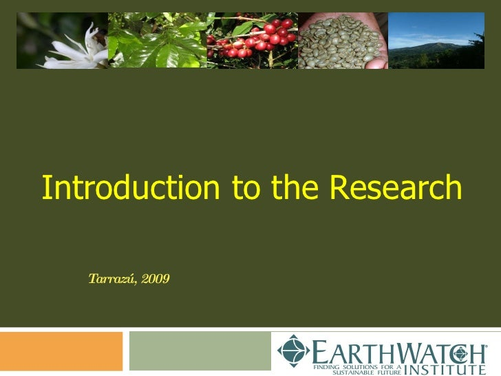 Introduction to the Research   Tarrazú, 2009