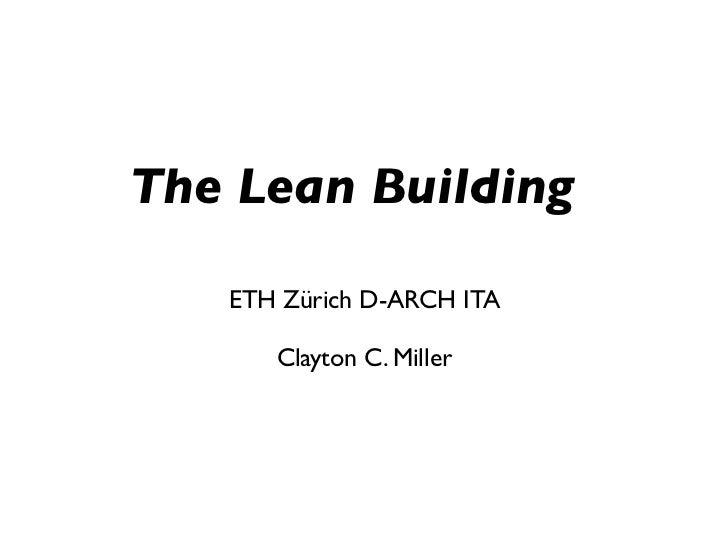 The Lean Building   ETH Zürich D-ARCH ITA      Clayton C. Miller