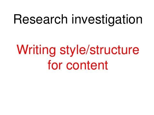 Research investigation  Writing style/structure for content