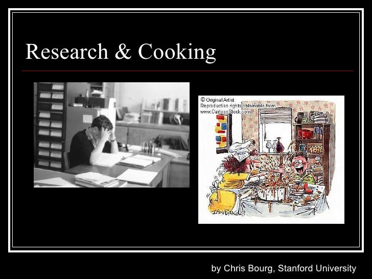 research is like cooking Cooking with your children  kids feel like they are accomplishing something and contributing to the family  start cooking breakfast with your kids on the weekends, during the summer months .