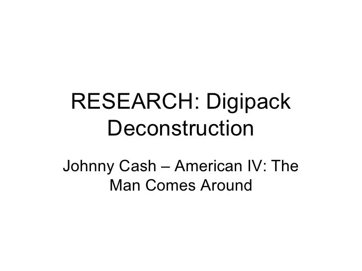 RESEARCH: Digipack   DeconstructionJohnny Cash – American IV: The     Man Comes Around