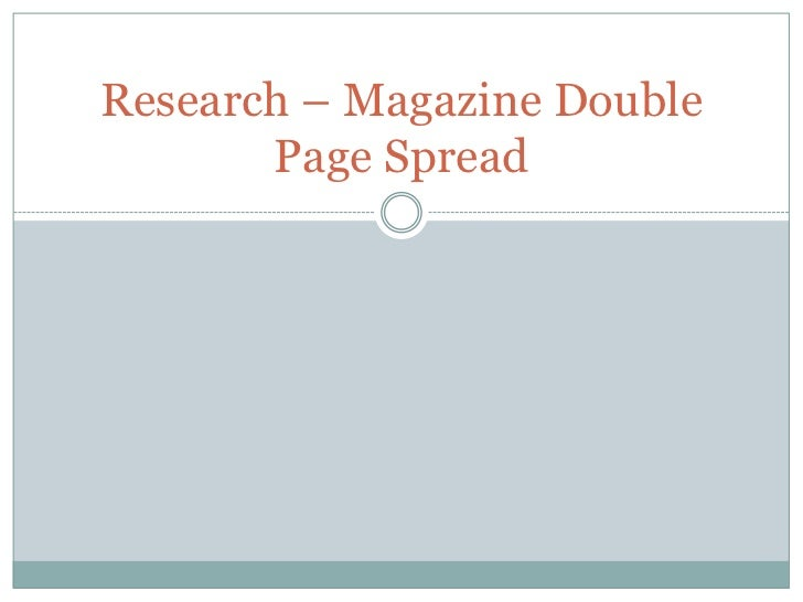 Research – Magazine Double       Page Spread