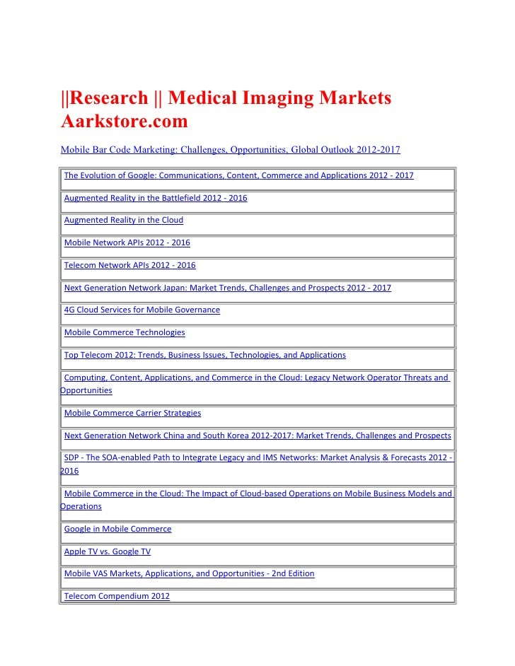 ||Research || Medical Imaging MarketsAarkstore.comMobile Bar Code Marketing: Challenges, Opportunities, Global Outlook 201...