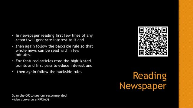 Reading Newspaper • In newspaper reading first few lines of any report will generate interest to it and • then again follo...