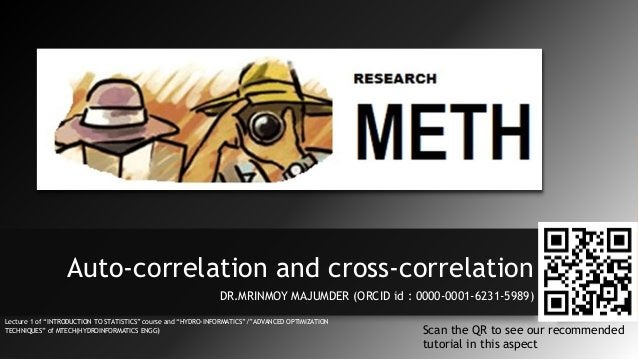 """Auto-correlation and cross-correlation DR.MRINMOY MAJUMDER (ORCID id : 0000-0001-6231-5989) Lecture 1 of """"INTRODUCTION TO ..."""