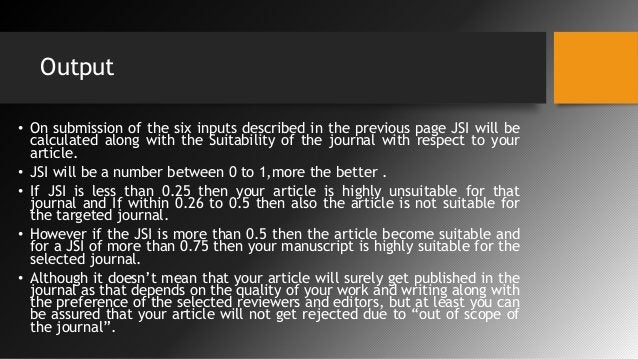 Output • On submission of the six inputs described in the previous page JSI will be calculated along with the Suitability ...
