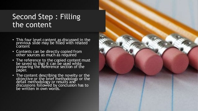 Second Step : Filling the content • This four level content as discussed in the previous slide may be filled with related ...