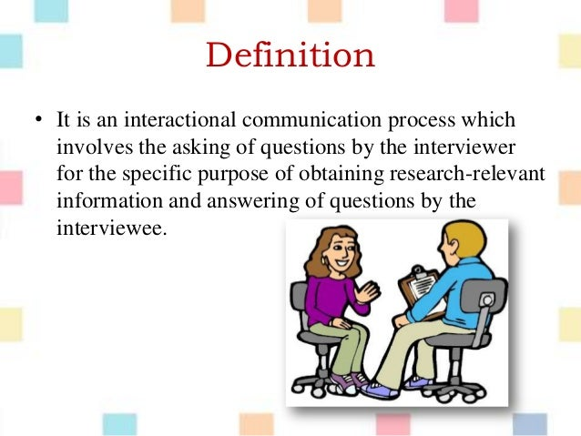 communication interviewer Basic interview techniques communication is the key to effective interviewing two kinds of communication: • nonverbal • verbal 5 • probing is important because it allows the interviewer to obtain more information without influencing the response.