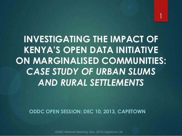1  INVESTIGATING THE IMPACT OF KENYA'S OPEN DATA INITIATIVE ON MARGINALISED COMMUNITIES: CASE STUDY OF URBAN SLUMS AND RUR...