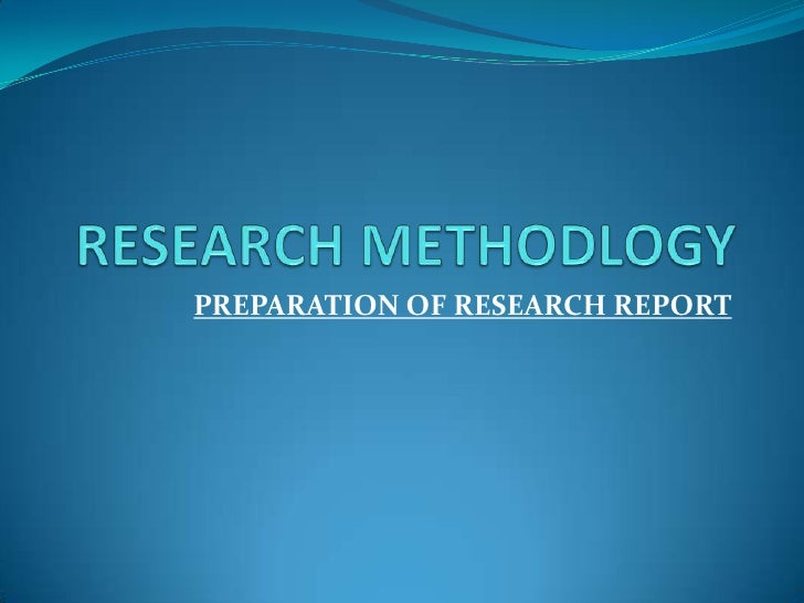 PREPARATION OF RESEARCH REPORT
