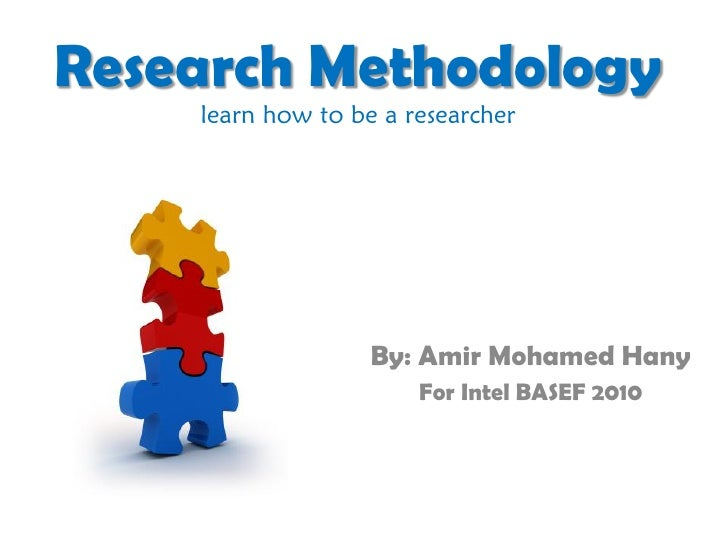 Research Methodology     learn how to be a researcher                        By: Amir Mohamed Hany                        ...