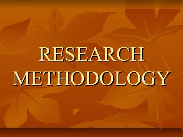 RESEARCHMETHODOLOGY