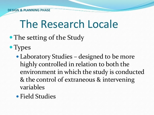 research locale Answer (1 of 3): research locale is a term that refers to a specified area and/or subject that is being studied in a research projecthow to plan a research project: questions and placementplanning your study is the most important part of the whole research process.