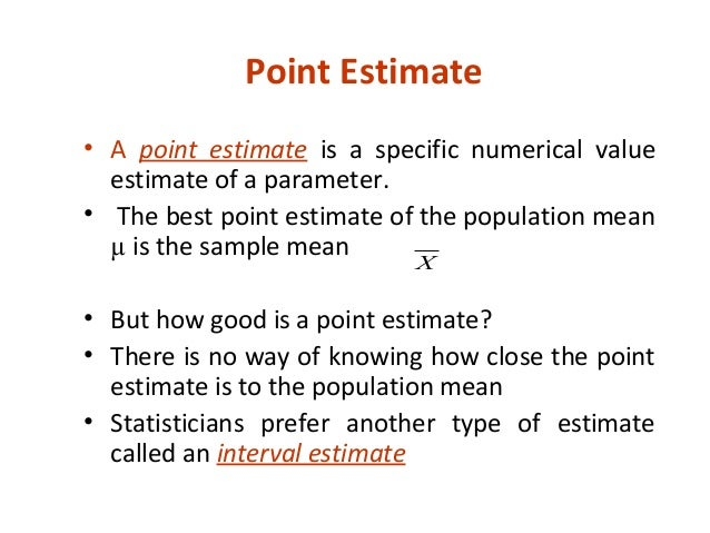 estimate a population parameter Here we consider the joint estimation of a multivariate set of population means  our basic tool for estimating the unknown value of a population parameter is a confidence interval,  the general format of a confidence interval estimate of a population mean is.