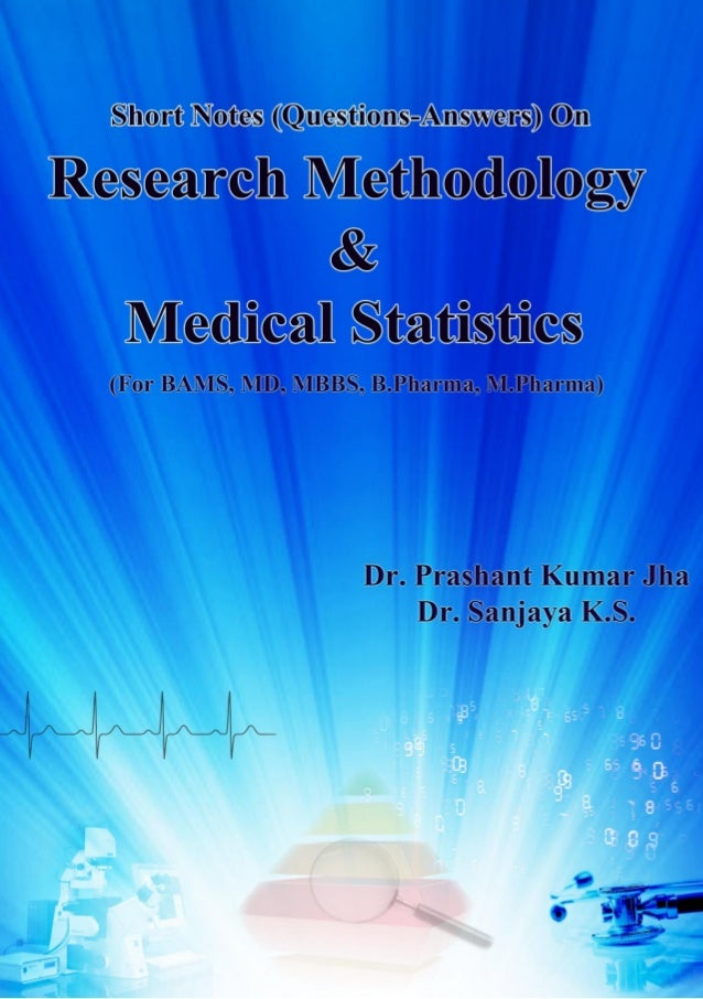 Short Notes (Questions-Answers) On Research Methodology & Medical Statistics (For BAMS, MD, MBBS, B.Pharma, M.Pharma) Dr. ...