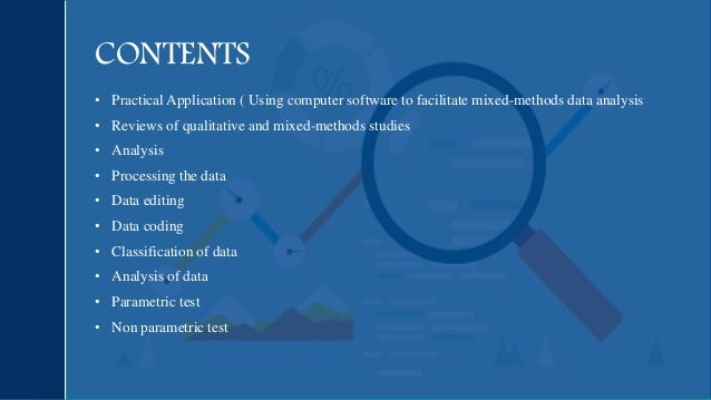 • Practical Application ( Using computer software to facilitate mixed-methods data analysis • Reviews of qualitative and m...