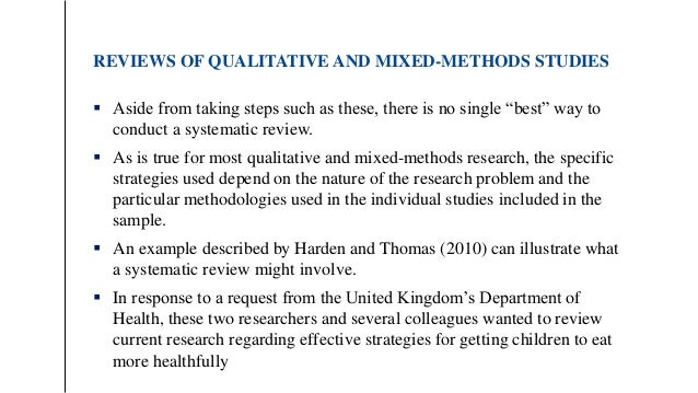 """REVIEWS OF QUALITATIVE AND MIXED-METHODS STUDIES  Aside from taking steps such as these, there is no single """"best"""" way to..."""