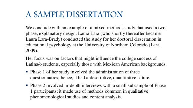 A SAMPLE DISSERTATION We conclude with an example of a mixed-methods study that used a two- phase, explanatory design. Lau...
