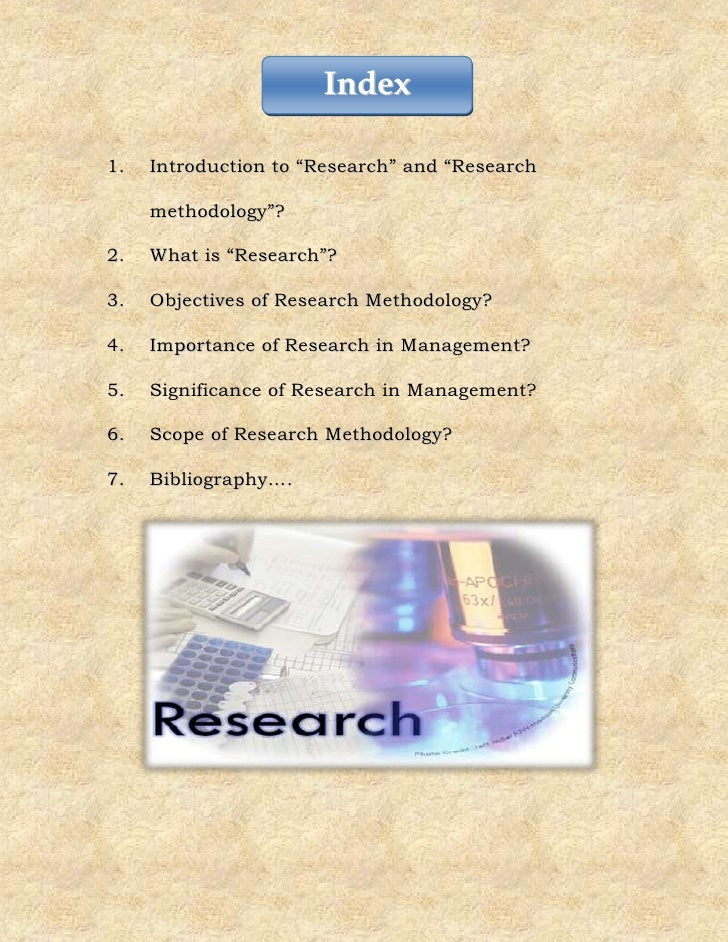 """Index1.   Introduction to """"Research"""" and """"Research     methodology""""?2.   What is """"Research""""?3.   Objectives of Research Me..."""