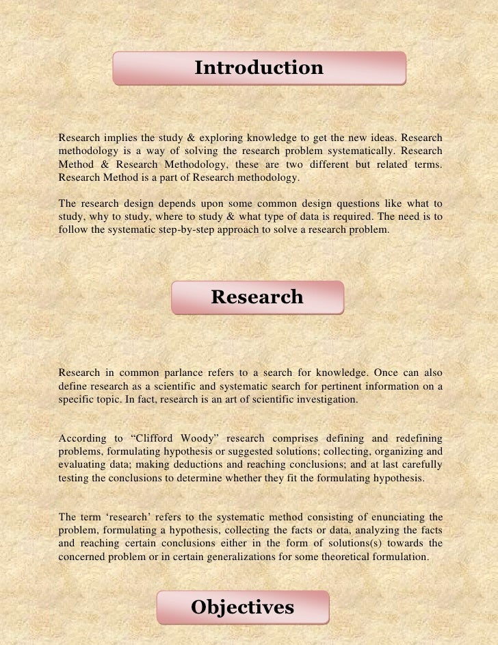 IntroductionResearch implies the study & exploring knowledge to get the new ideas. Researchmethodology is a way of solving...