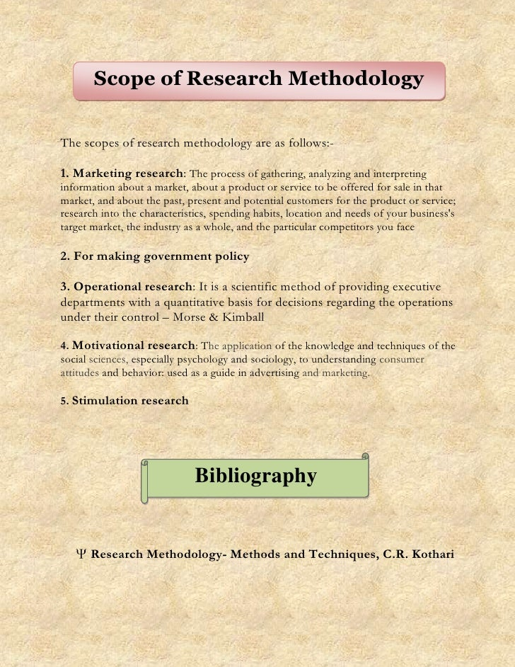 Scope of Research MethodologyThe scopes of research methodology are as follows:-1. Marketing research: The process of gath...