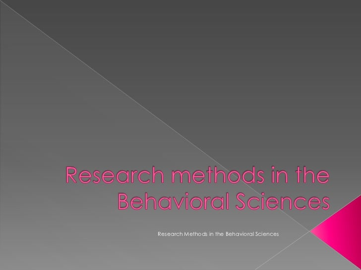 Research Methods in the Behavioral Sciences