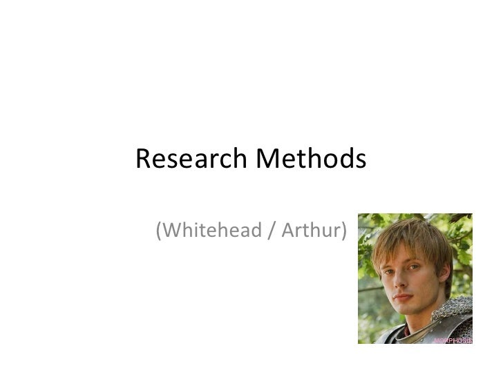 Research Methods (Whitehead / Arthur)